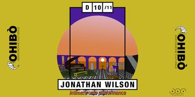 Jonathan Wilson - intimate solo performance | Ohibò (Milano)