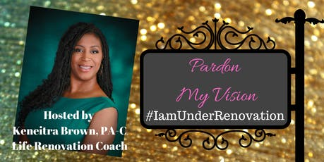 PARDON MY VISION: A women's empowerment seminar an tickets