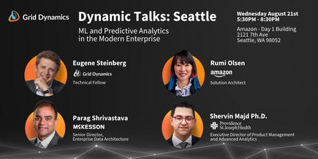 "Dynamic Talks: Seattle ""ML and Predictive Analytics in the Modern Enterprise"" tickets"