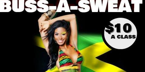 Buss-A-Sweat (Reggae inspired dance class)
