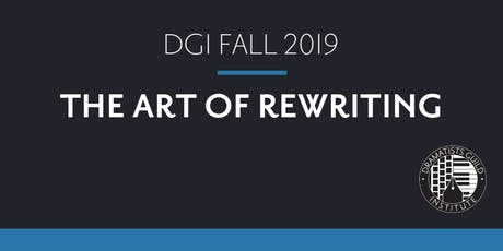 DGI FALL 2019: Writing Workshop: The Art of Rewriting tickets