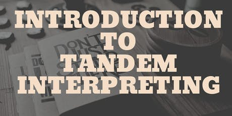 Intro to Tandem Interpreting Workshop tickets