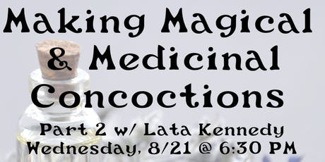 Making Magical Medicinal Concoctions : Part 2 with Lata Kennedy tickets