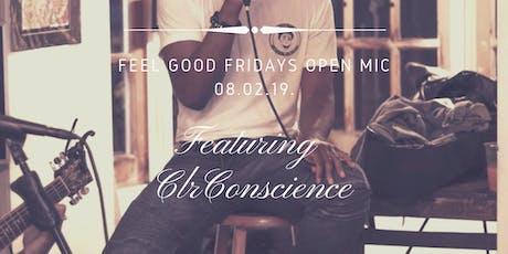 Feel Good Fridays Open Mic featuring ClrConscience tickets