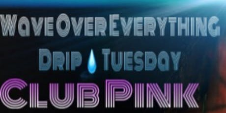 Drip Tuesday's  tickets