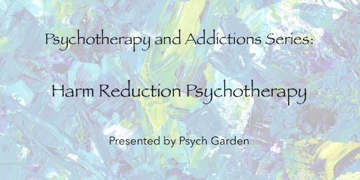 Psychotherapy & Addictions Series: Harm Reduction Psychotherapy