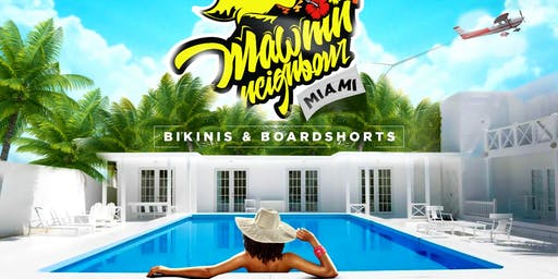 MAWNIN NEIGHBOR MIAMI 2019 | POOL PARTY | BIKINIS & BOARDSHORTS