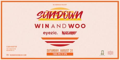SünDown: Win and Woo w/ Eyezic + Nazariff at Flash tickets