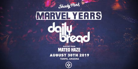 Marvel Years & Daily Bread at Shady Park tickets