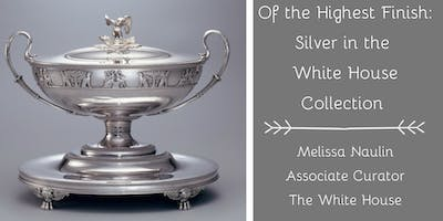 Of The Highest Finish: Silver in the White House Collection
