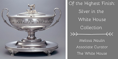 Of The Highest Finish: Silver in the White House Collection tickets