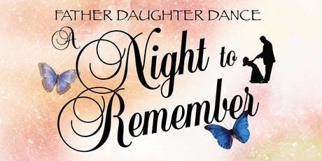 A Night to Remember, A Father Daughter Dance tickets