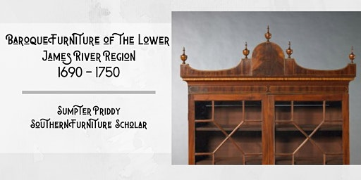 Baroque Furniture of the Lower James River Region 1690 - 1750