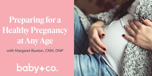 Preparing for a Healthy Pregnancy at Any Age with Baby and Co.