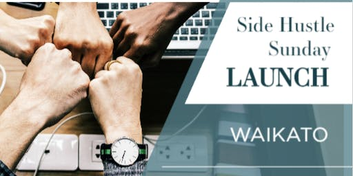 Side Hustle Sunday LAUNCH - Waikato