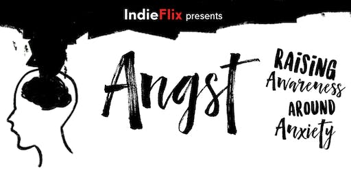 Angst Documentary and Interactive Panel Discussion