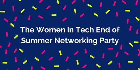The Women in Tech End of Summer Networking Party tickets