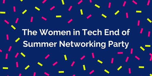 The Women in Tech End of Summer Networking Party