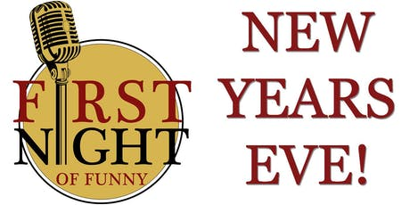 The First Night of Funny - New Years Eve Comedy Show! tickets
