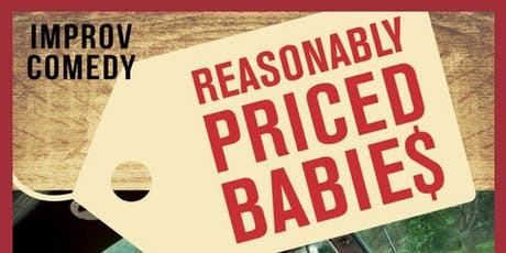 An Evening of Improv Comedy with Reasonably Priced Babies tickets