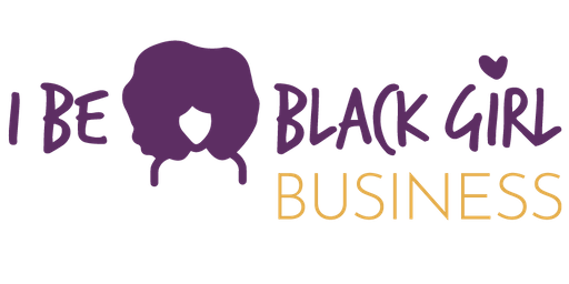 I Be Black Girl Business Forum