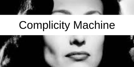 Rehearsal Space Residency - COMPLICITY MACHINE by Diane Davis Steiker tickets