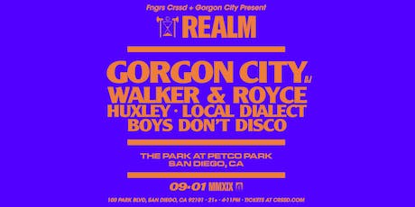 REALM: GORGON CITY + WALKER & ROYCE + HUXLEY + LOCAL DIALECT + MORE tickets