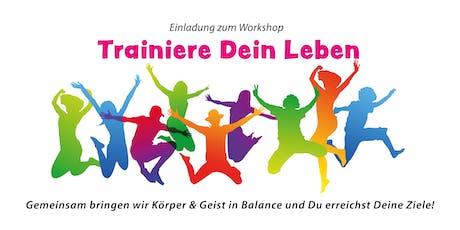Trainiere Dein Leben! Ganzheitliches Faszientraining, Kommunikation & emotionale Intelligenz tickets