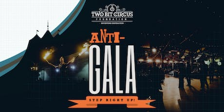 Two Bit Circus Foundation Anti-Gala tickets