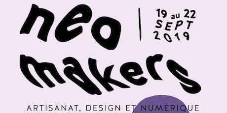 NÉO MAKERS // ARTISANAT, DESIGN ET NUMÉRIQUE billets