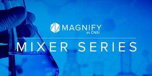 Magnify Mixer Series - August 21, 2019