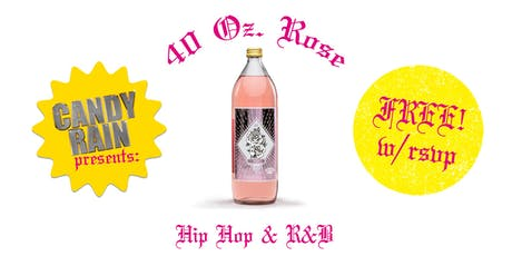 40 OZ ROSE (FREE w/ RSVP AUG 30th) tickets