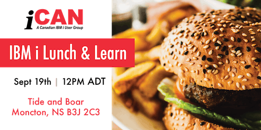 iCan IBM i Lunch & Learn - Moncton
