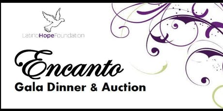 Latino Hope Foundation Encanto Gala Dinner and Silent Auction tickets