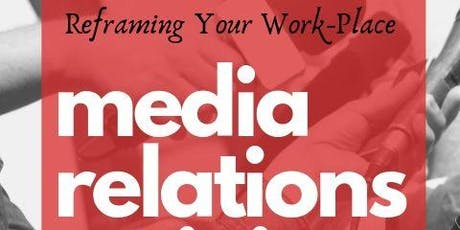 Media Relations Training - Reframing Your Workplace tickets
