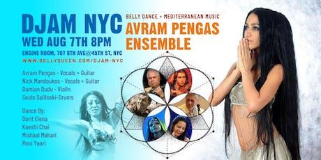 Djam NYC- Mediterranean Night with the Avram Pengas Ensemble & Belly Dance! tickets