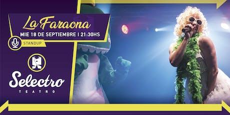 LA FARAONA en Mendoza - Nuevo Show (MIER 18 SEPTIEMBRE) entradas