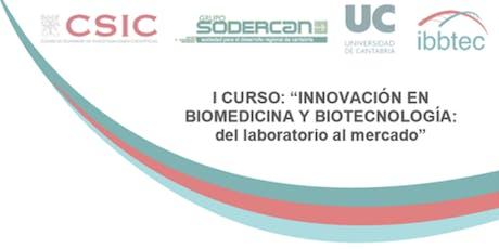 INNOVACIÓN EN BIOMEDICINA Y BIOTECNOLOGÍA: del laboratorio al mercado entradas
