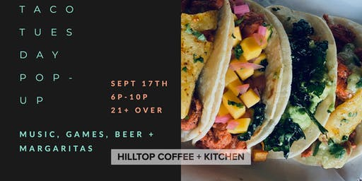 Taco Tuesday Pop-Up at Hilltop