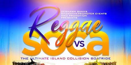 REGGAE VS SOCA ISLAND COLLISION BOATRIDE tickets