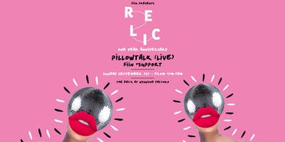 "Relic ""One Year Anniversary"" featuring Pillowtalk Live, Fiin & More"