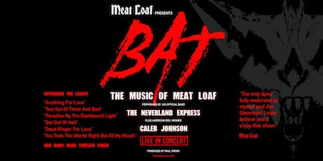 "Meat Loaf Presents:  ""BAT: The Greatest Hits of Meat Loaf"" tickets"