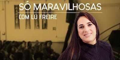 Metódo Maravilhosas com Lú Freire