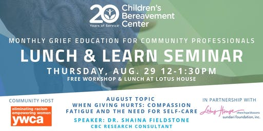 CBC Lunch & Learn Seminar: When Giving Hurts - Compassion Fatigue and the Need for Self-Care
