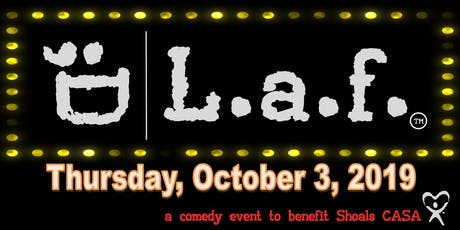 L.A.F. 2019 (a comedy event to benefit Shoals CASA) tickets