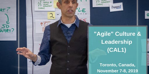 """Agile"" Culture & Leadership (CAL1) in Toronto with Michael K Sahota"