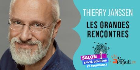 THIERRY JANSSEN: LES GRANDES RENCONTRES. billets