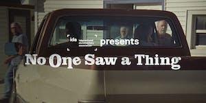 IDA Presents: No One Saw A Thing