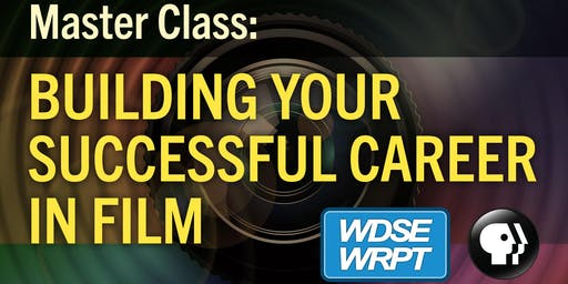 Master Class: Building Your Successful Career in Film