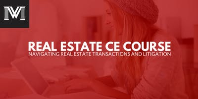 Navigating Real Estate Transactions and Litigation [Legal Credits]